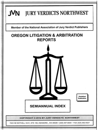 Oregon Litigation & Arbitration Reports Semi-Annual Index