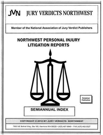 Northwest Personal Injury Litigation Reports – Semi–Annual Index
