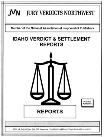 Idaho Verdict & Settlement Print Reports