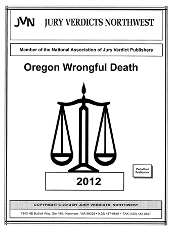 Wrongful Death  Reports for Oregon 2012